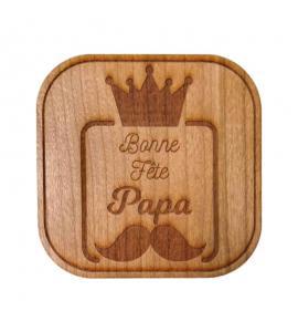 Dessous de verre bois Bonne fête Papa
